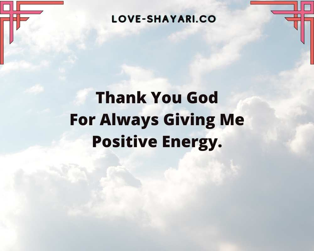 thank you god for positive energy